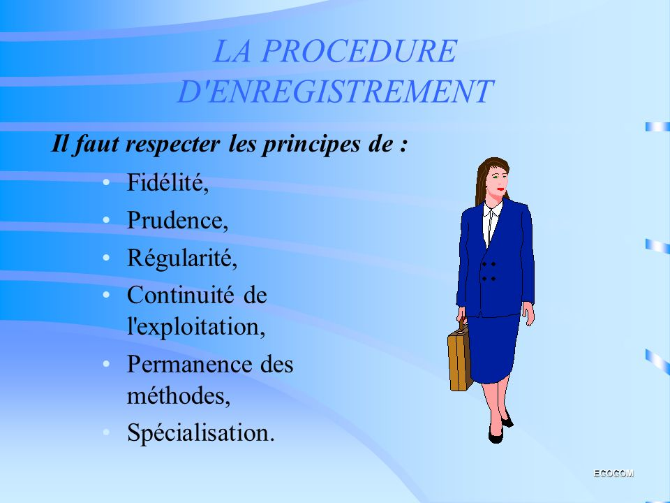 LA PROCEDURE D ENREGISTREMENT