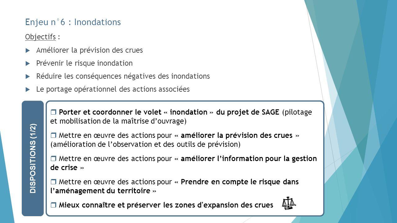 Enjeu n°6 : Inondations Objectifs : Améliorer la prévision des crues