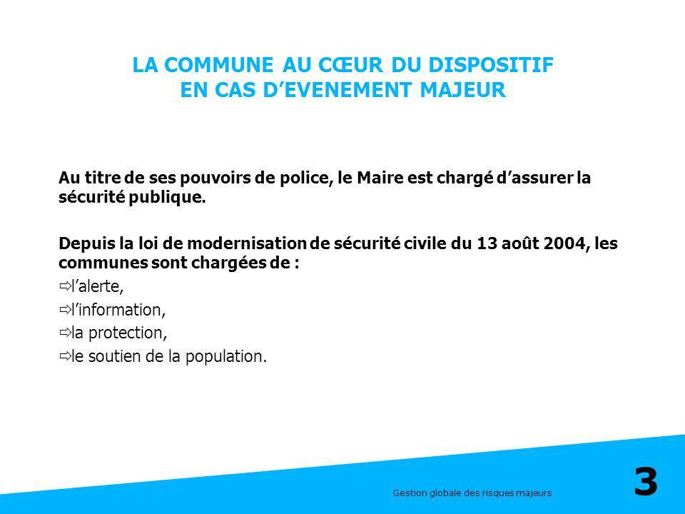 LA COMMUNE AU CŒUR DU DISPOSITIF EN CAS D'EVENEMENT MAJEUR