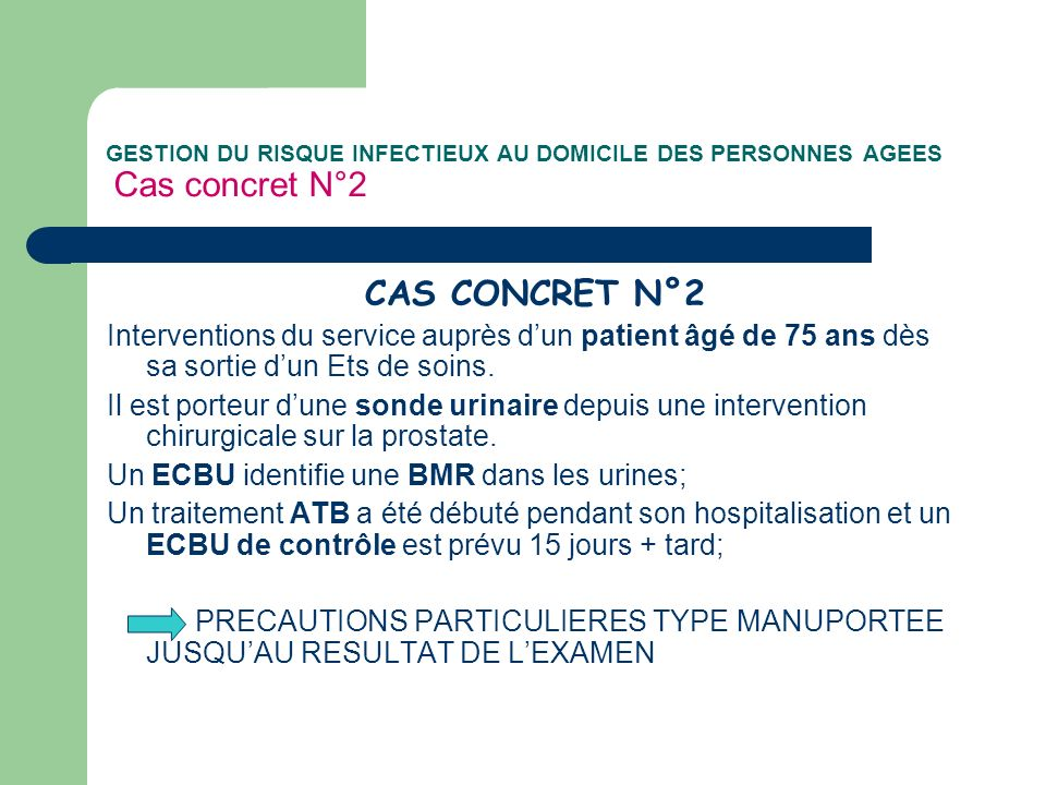 GESTION DU RISQUE INFECTIEUX AU DOMICILE DES PERSONNES AGEES Cas concret N°2