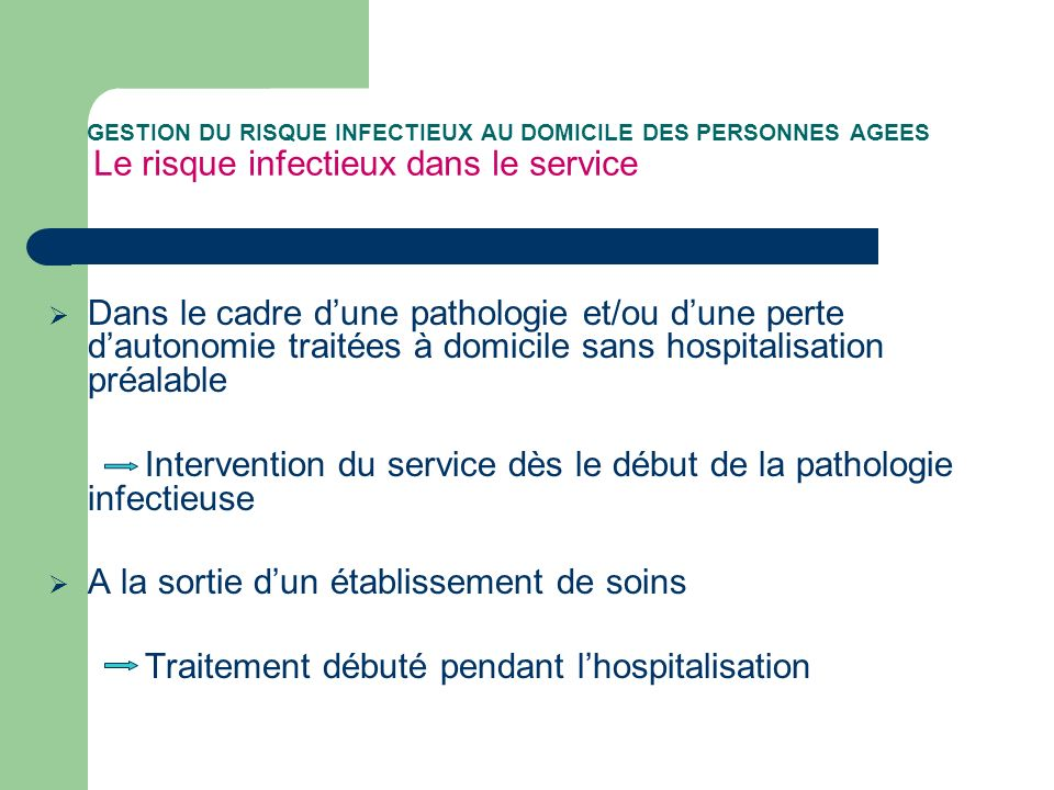 Intervention du service dès le début de la pathologie infectieuse