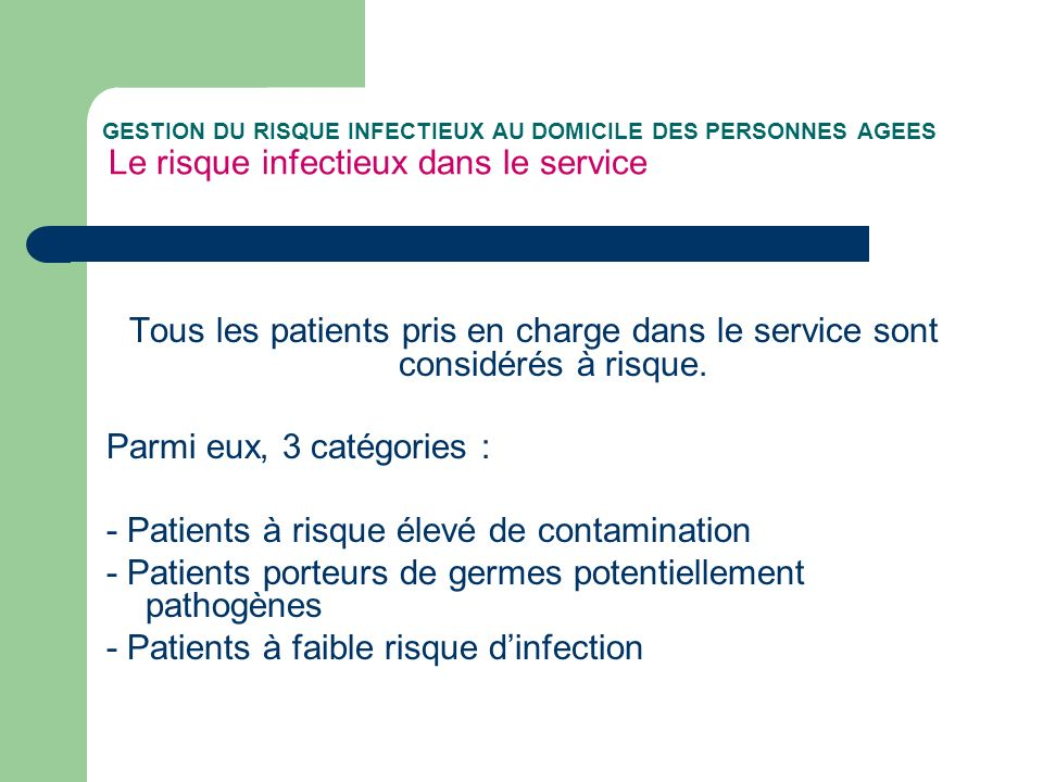 - Patients à risque élevé de contamination