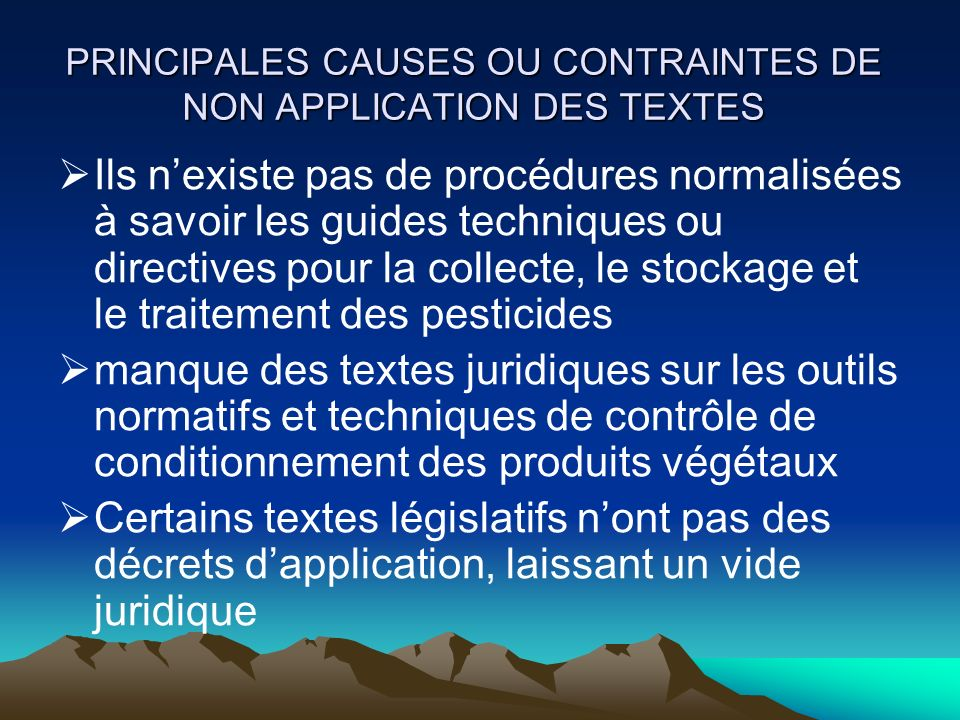 PRINCIPALES CAUSES OU CONTRAINTES DE NON APPLICATION DES TEXTES
