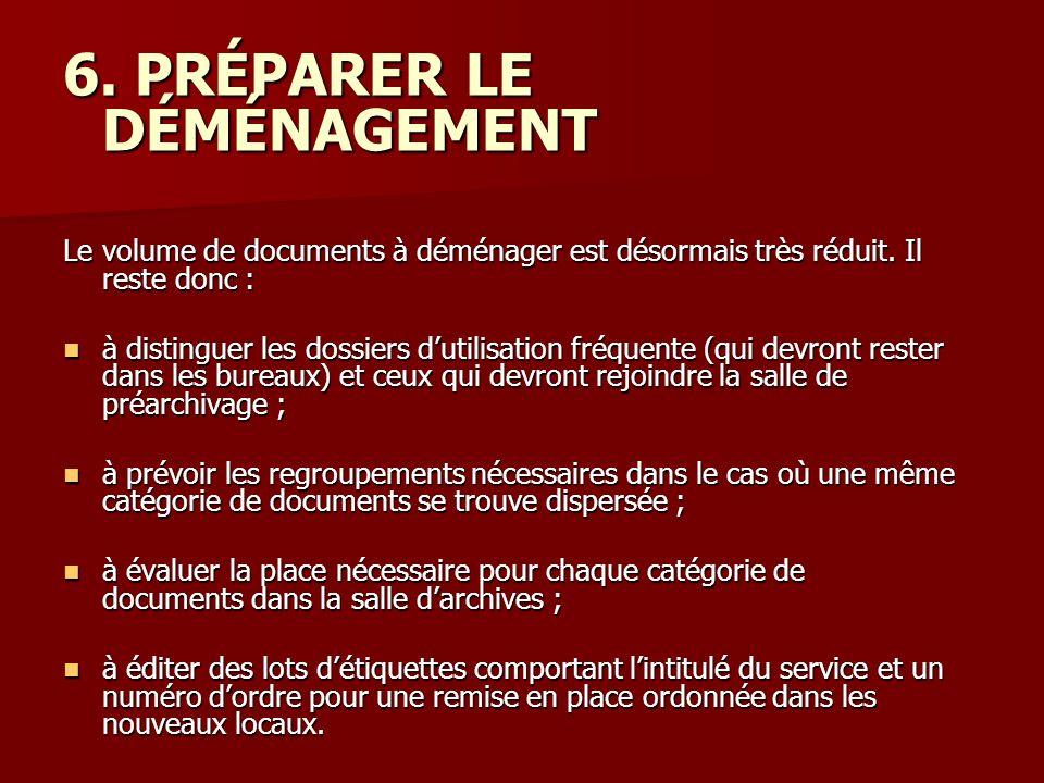 6. PRÉPARER LE DÉMÉNAGEMENT