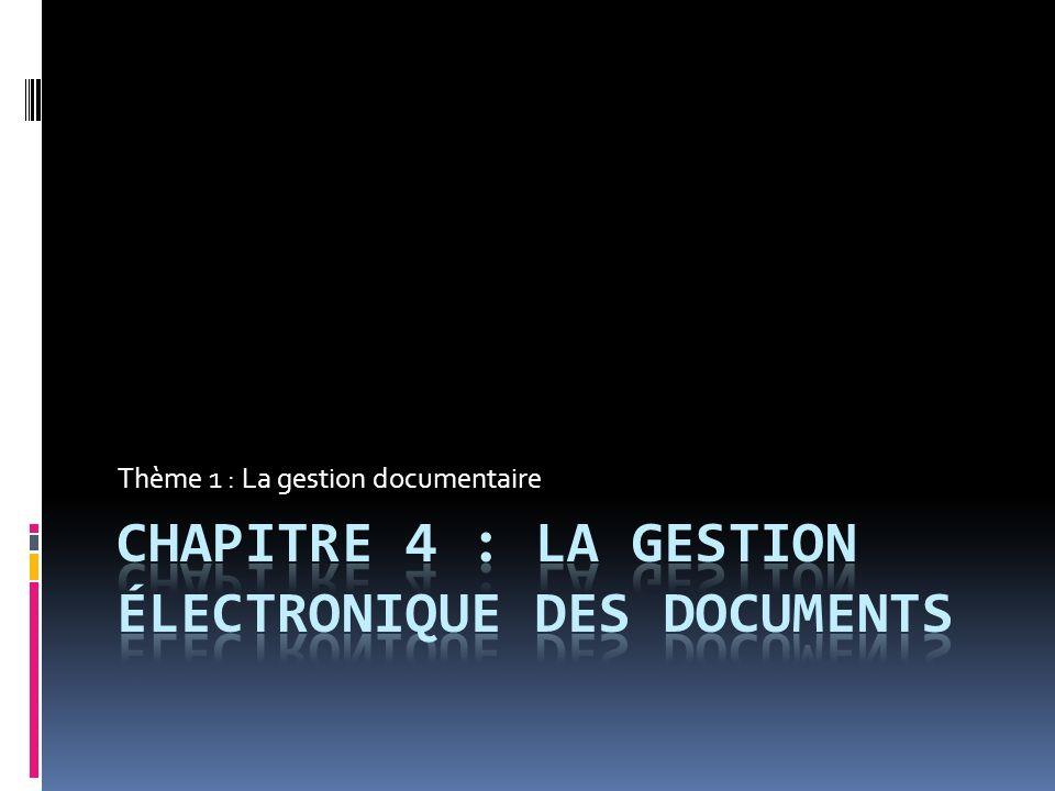 Chapitre 4 : la gestion électronique des documents