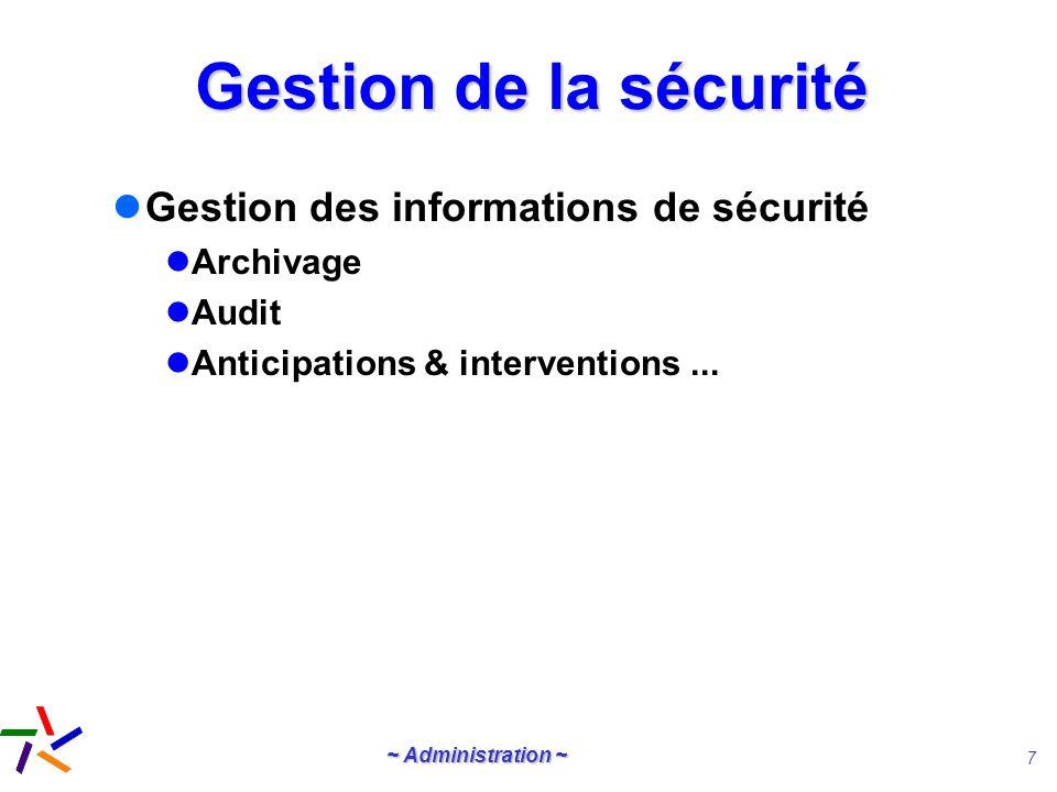 Gestion de la sécurité Gestion des informations de sécurité Archivage