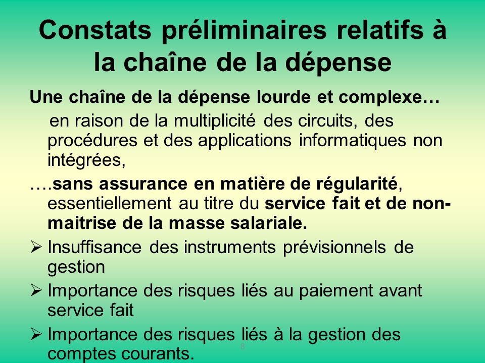 Constats préliminaires relatifs à la chaîne de la dépense