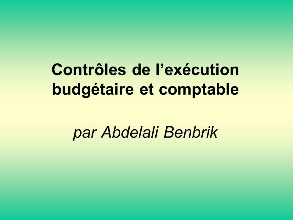 Contrôles de l'exécution budgétaire et comptable par Abdelali Benbrik