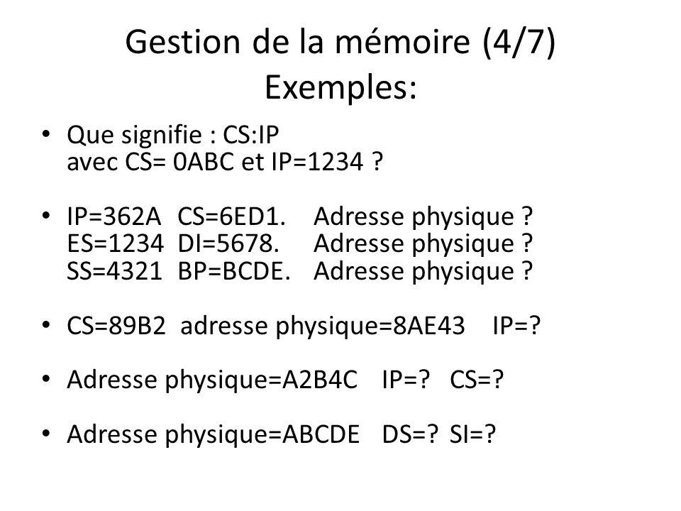 Gestion de la mémoire (4/7) Exemples: