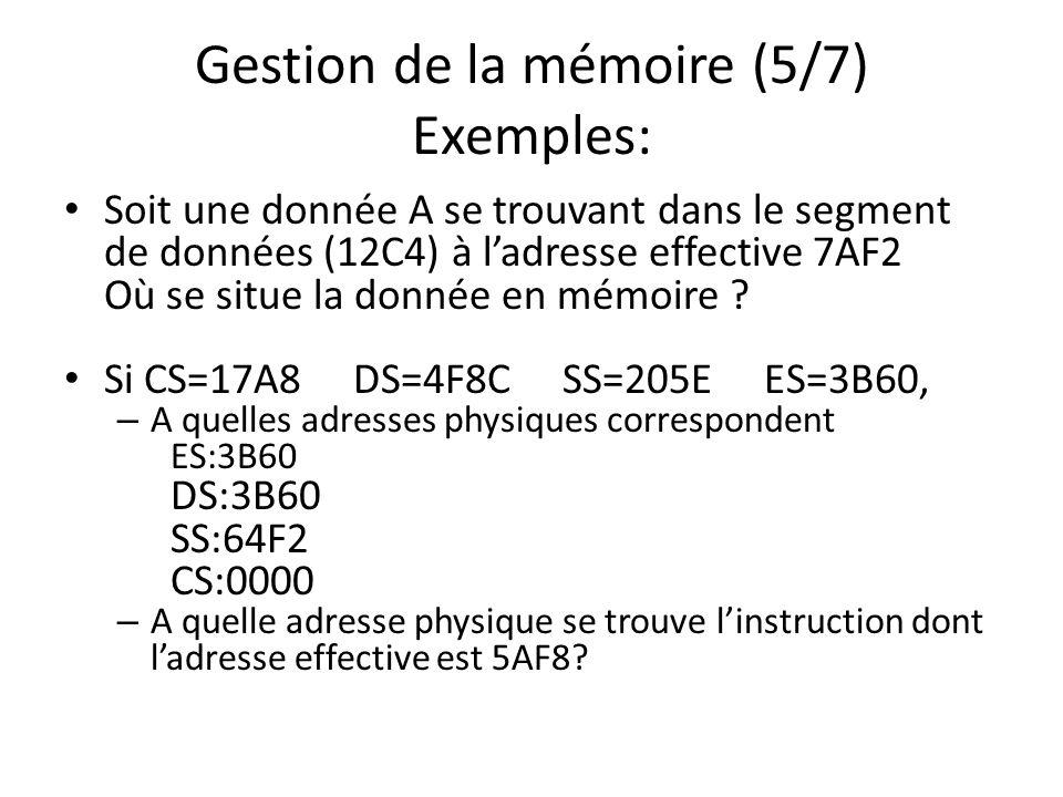 Gestion de la mémoire (5/7) Exemples: