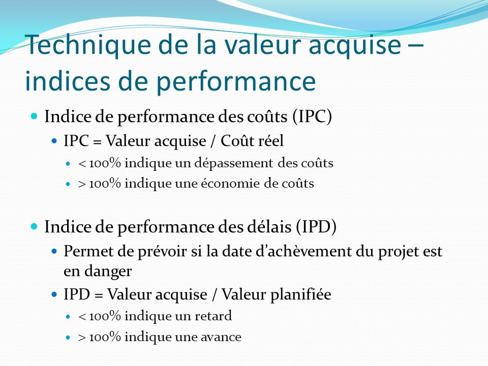 Technique de la valeur acquise – indices de performance