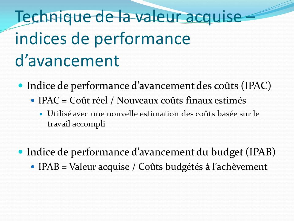 Technique de la valeur acquise – indices de performance d'avancement