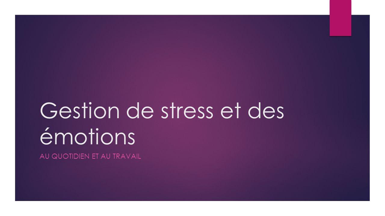 Gestion de stress et des émotions
