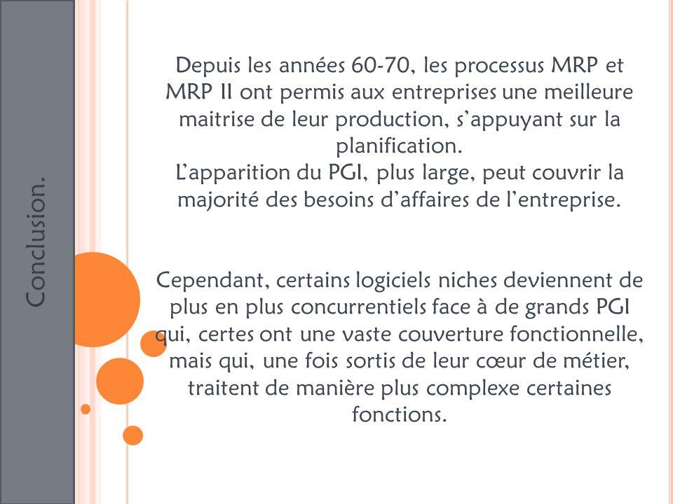 Depuis les années 60-70, les processus MRP et MRP II ont permis aux entreprises une meilleure maitrise de leur production, s'appuyant sur la planification.