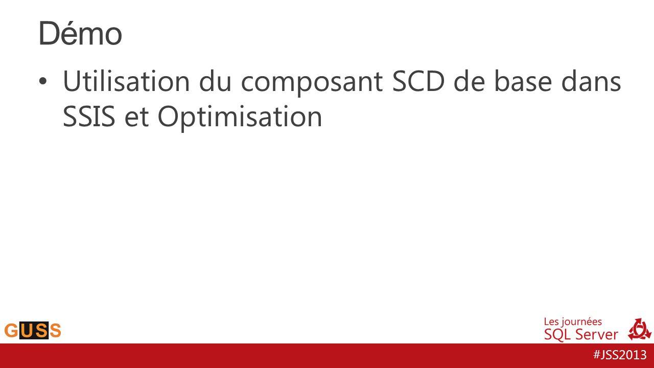 Démo Utilisation du composant SCD de base dans SSIS et Optimisation