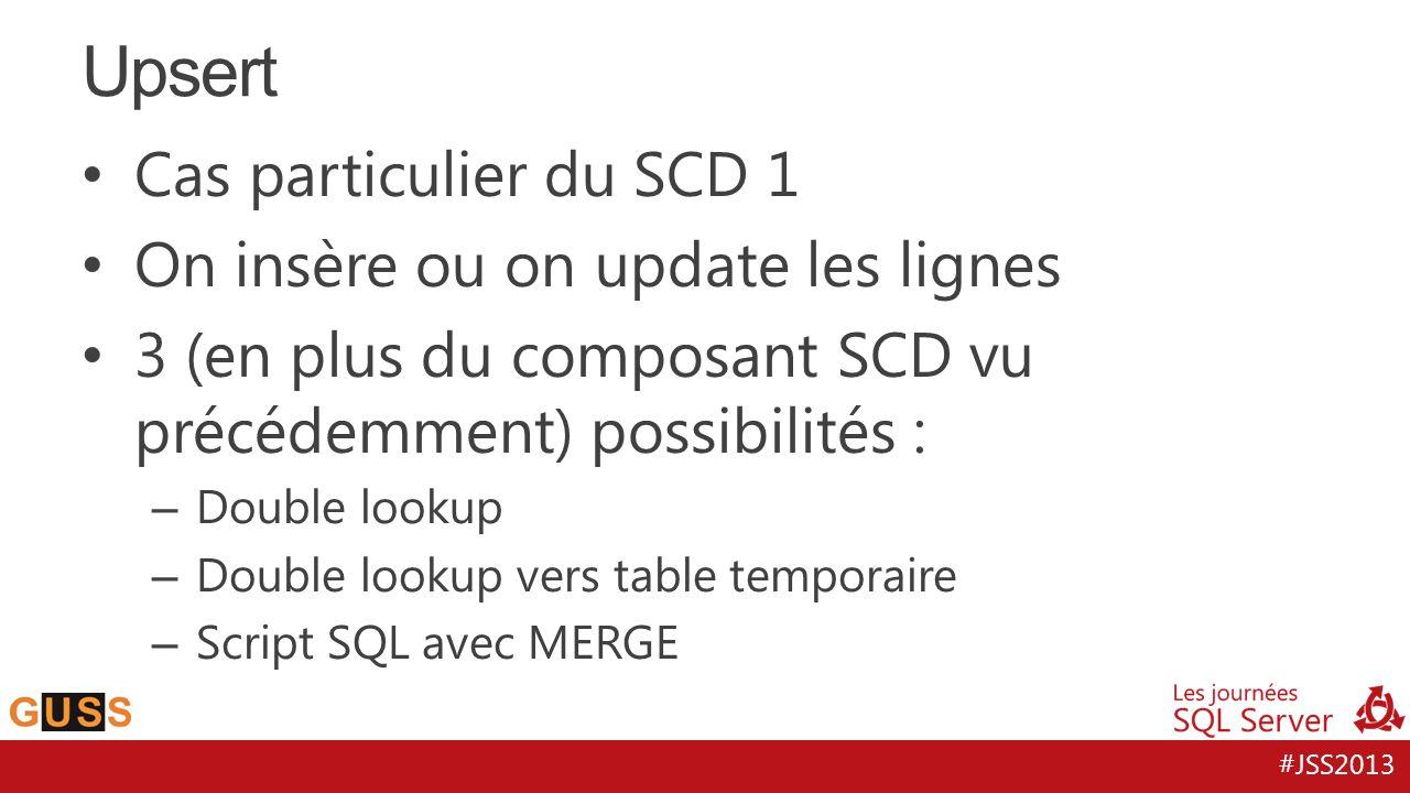 Upsert Cas particulier du SCD 1 On insère ou on update les lignes