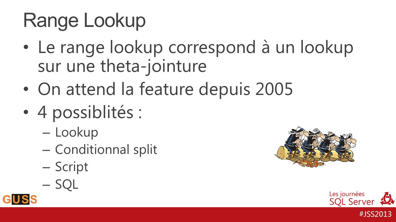 Range Lookup Le range lookup correspond à un lookup sur une theta-jointure. On attend la feature depuis 2005.