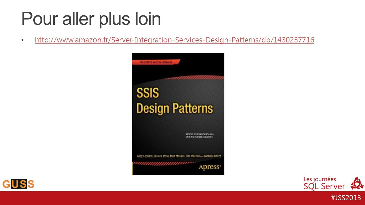 Pour aller plus loin http://www.amazon.fr/Server-Integration-Services-Design-Patterns/dp/1430237716