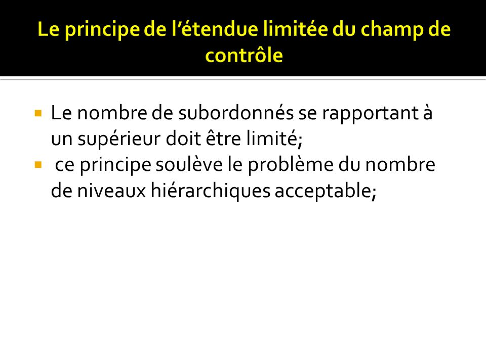 Le principe de l'étendue limitée du champ de contrôle