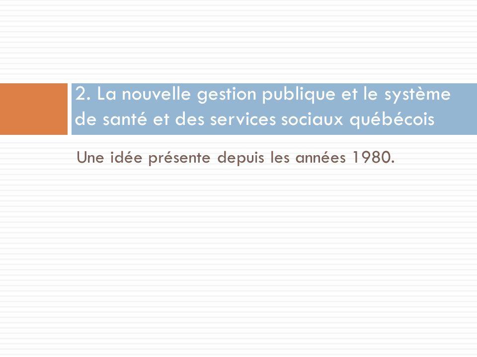 2. La nouvelle gestion publique et le système de santé et des services sociaux québécois