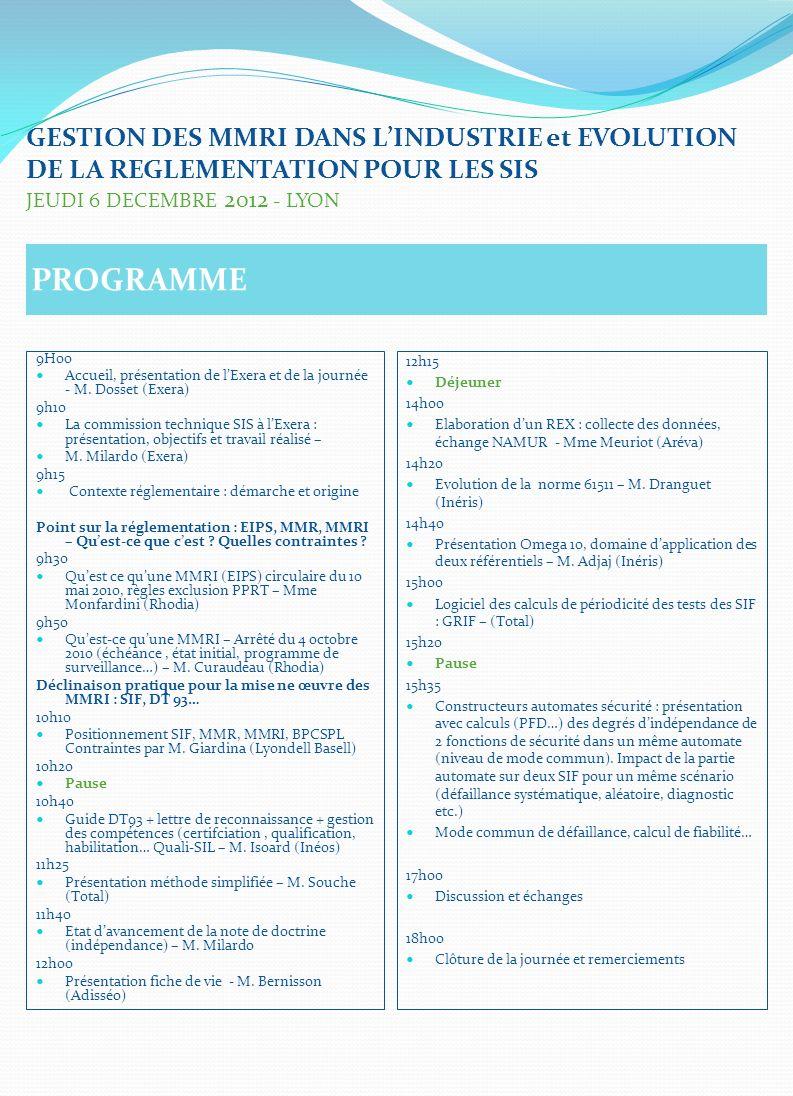 GESTION DES MMRI DANS L'INDUSTRIE et EVOLUTION DE LA REGLEMENTATION POUR LES SIS JEUDI 6 DECEMBRE 2012 - LYON