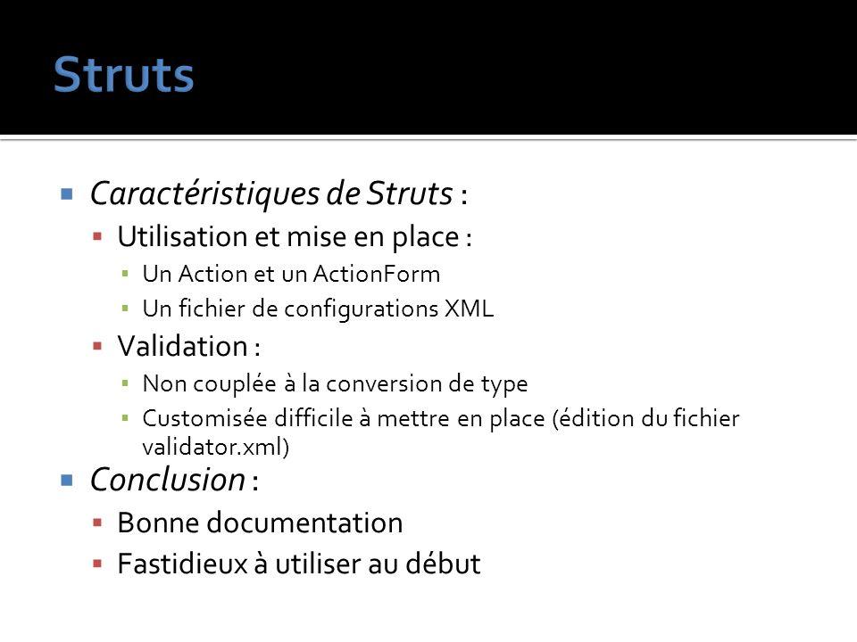 Struts Caractéristiques de Struts : Conclusion :