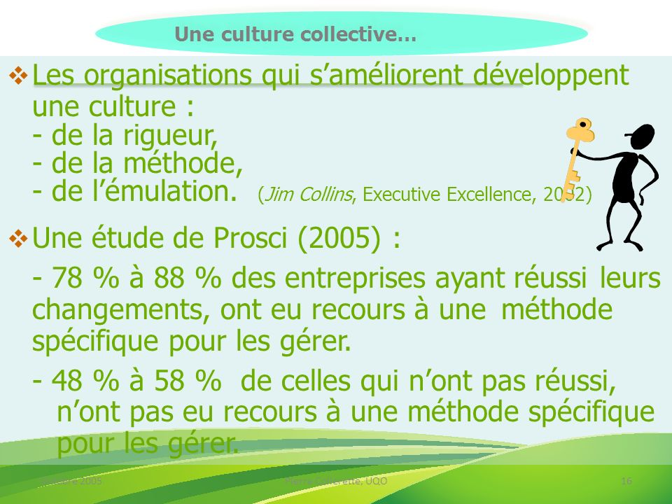 Une culture collective…