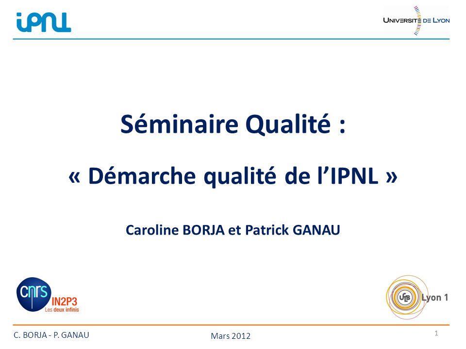 Séminaire Qualité : . « Démarche qualité de l'IPNL » : Caroline BORJA et Patrick GANAU