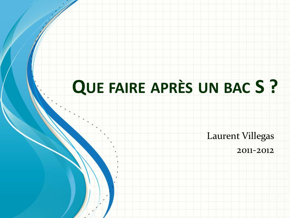Que faire après un bac S Laurent Villegas 2011-2012