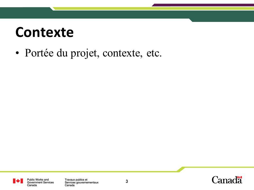 Contexte Portée du projet, contexte, etc.