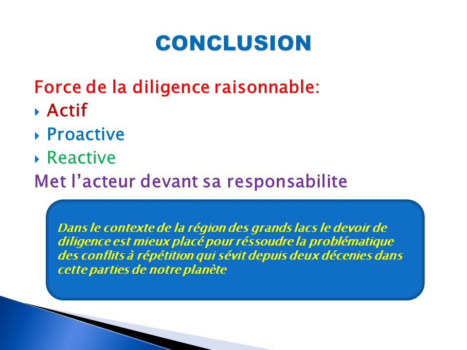 CONCLUSION Force de la diligence raisonnable: Actif Proactive Reactive
