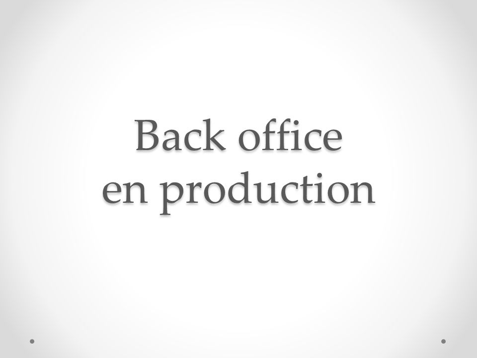 Back office en production