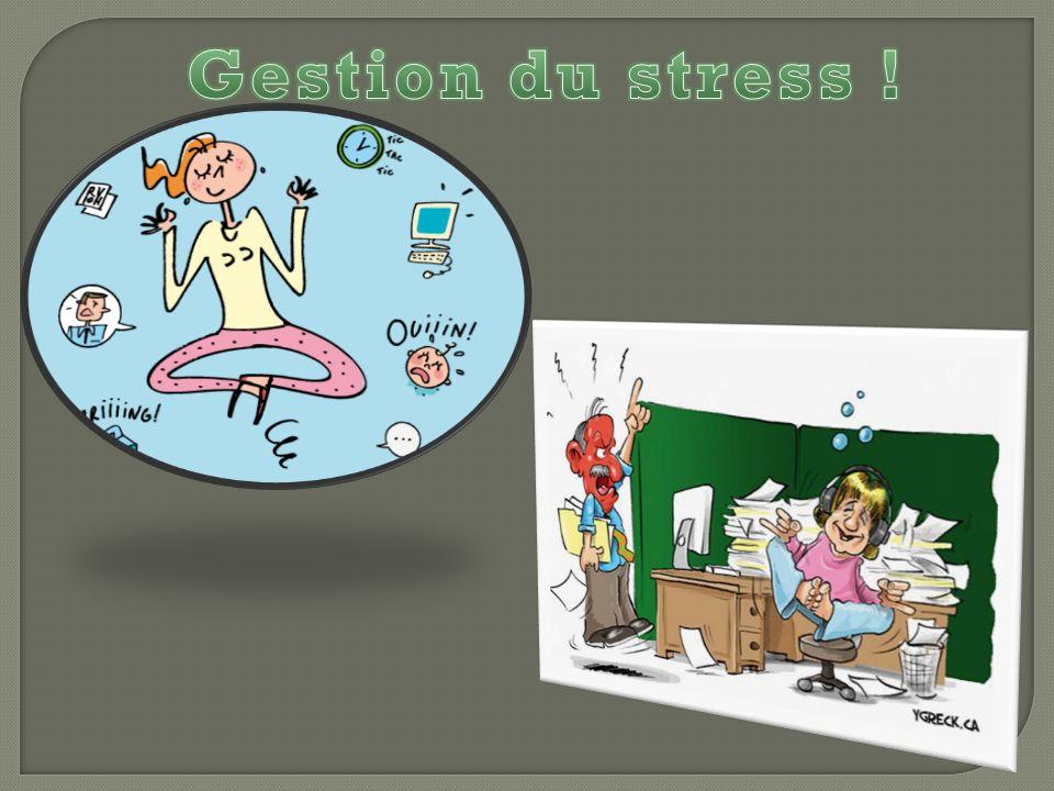 Gestion du stress !