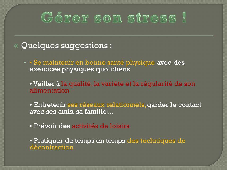 Gérer son stress ! Quelques suggestions :