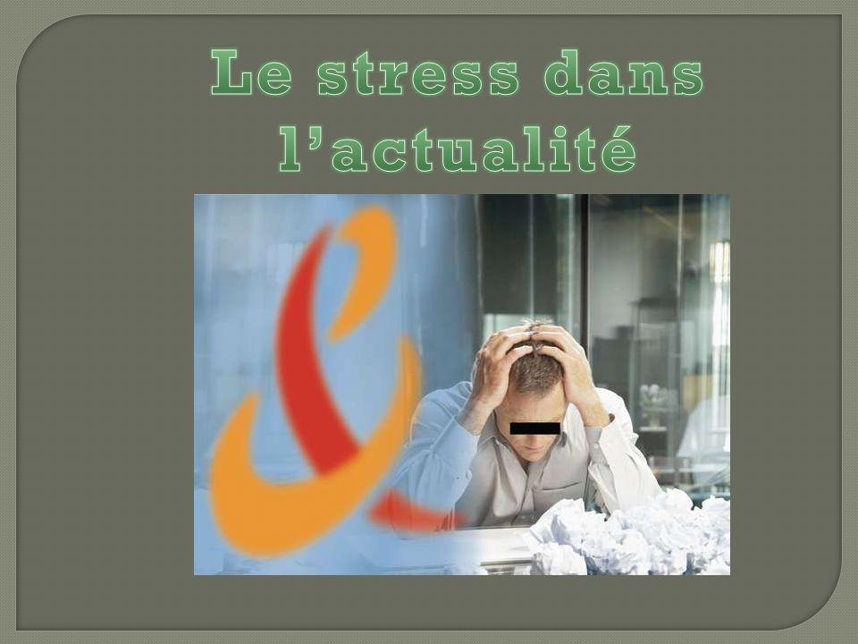 Le stress dans l'actualité