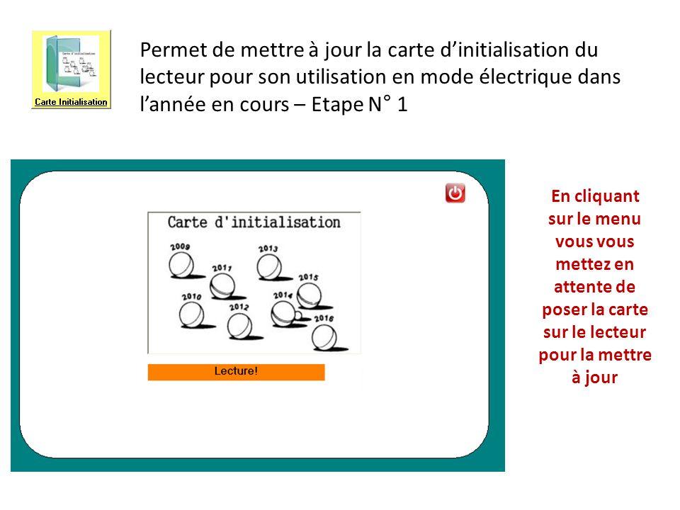 Permet de mettre à jour la carte d'initialisation du lecteur pour son utilisation en mode électrique dans l'année en cours – Etape N° 1