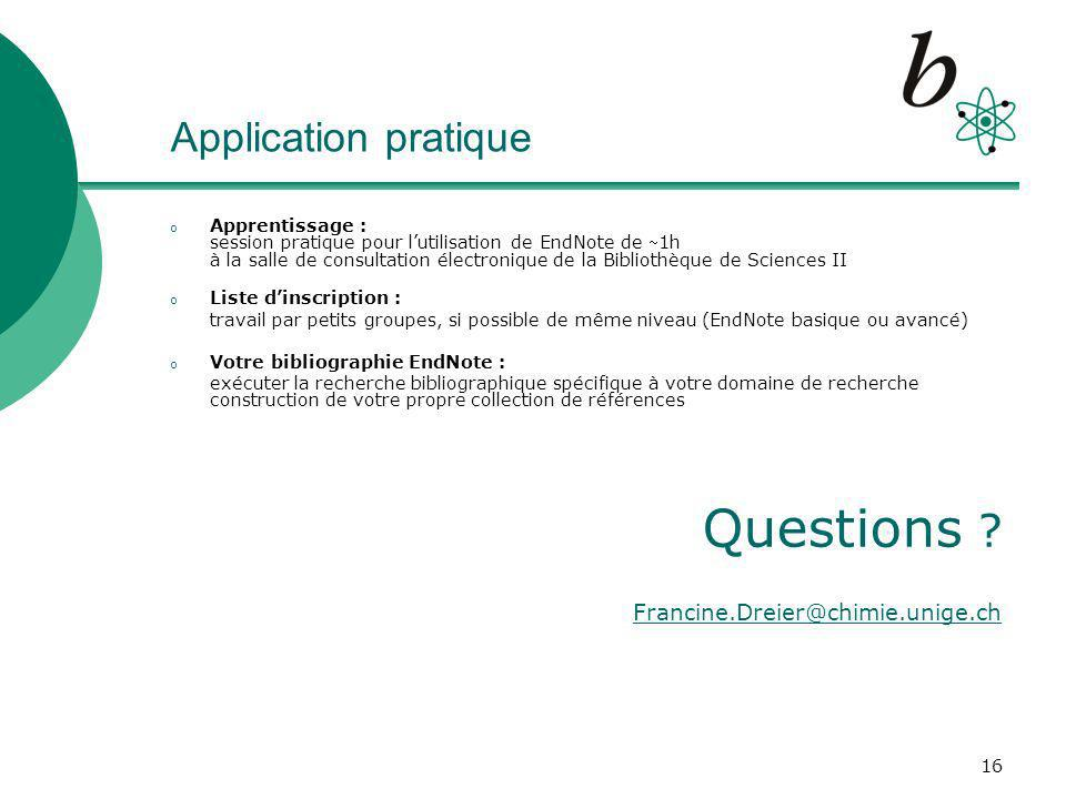 Questions Application pratique Francine.Dreier@chimie.unige.ch