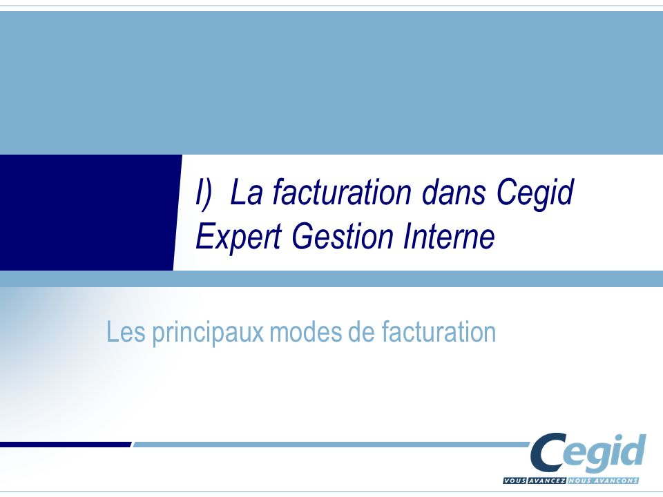 I) La facturation dans Cegid Expert Gestion Interne