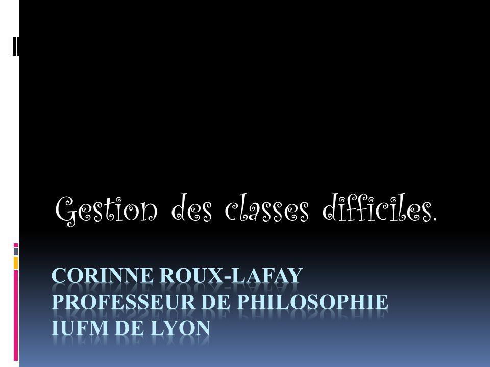 Corinne Roux-lafay Professeur de philosophie IUFM de LYON