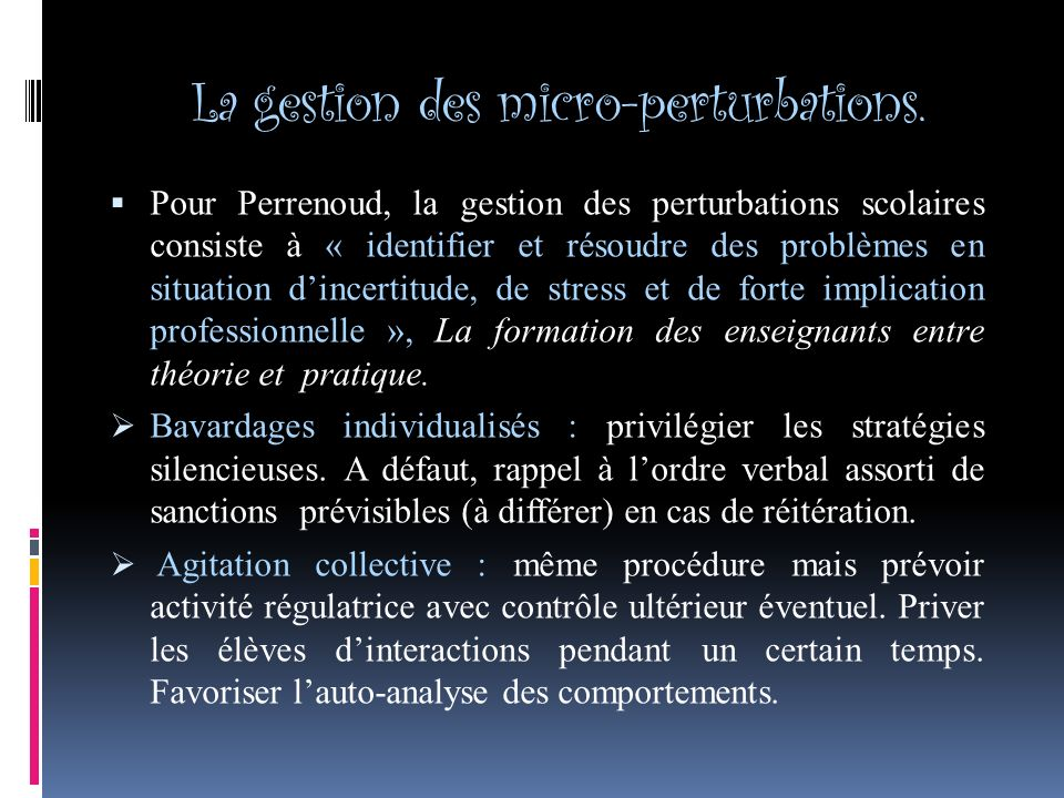 La gestion des micro-perturbations.