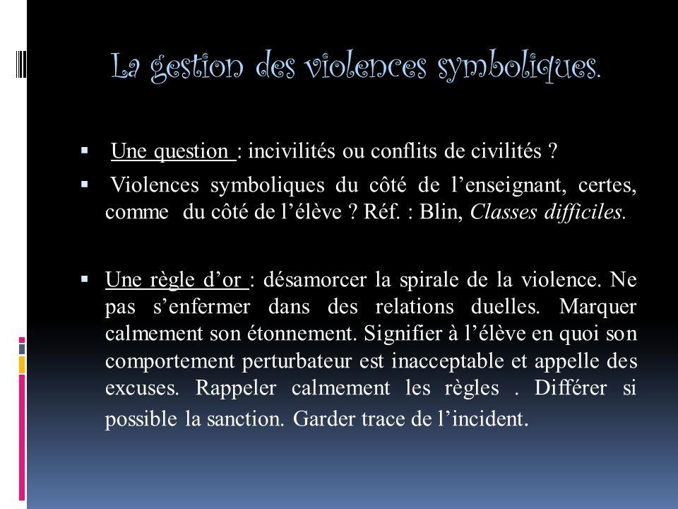 La gestion des violences symboliques.