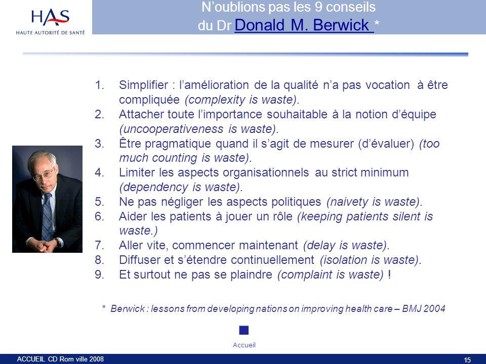 N'oublions pas les 9 conseils du Dr Donald M. Berwick *