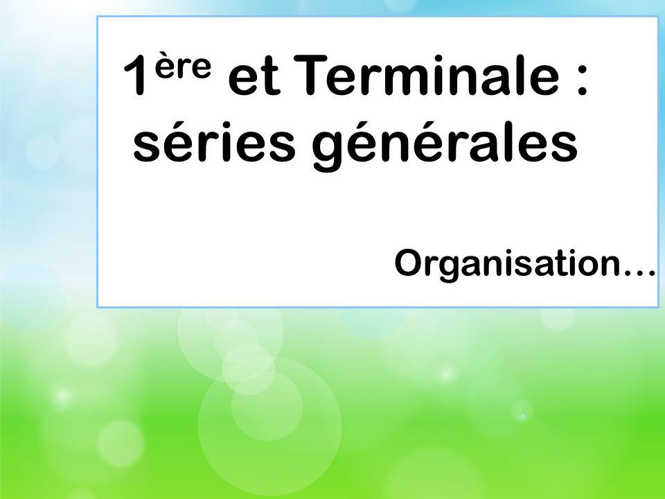 1ère et Terminale : séries générales Organisation…