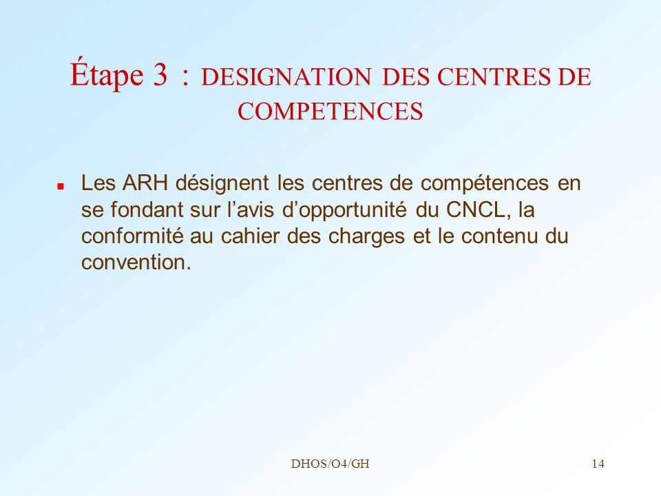 Étape 3 : DESIGNATION DES CENTRES DE COMPETENCES
