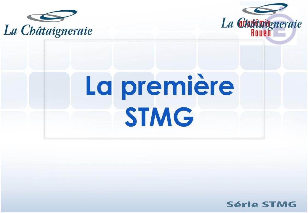 La première STMG STMG est une série technologique