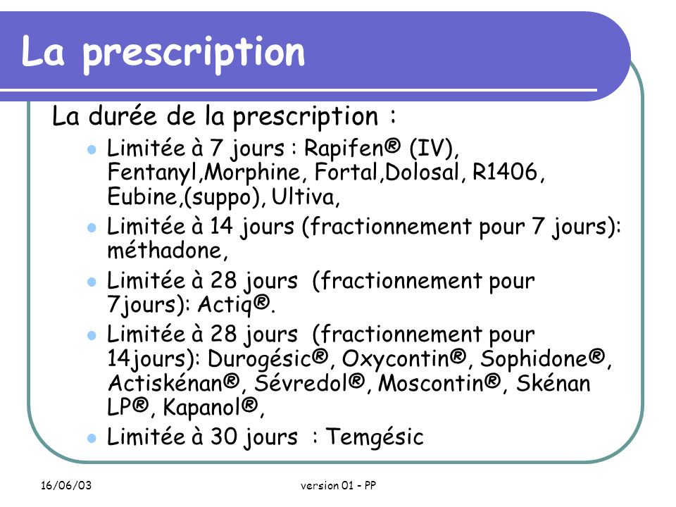 La prescription La durée de la prescription :