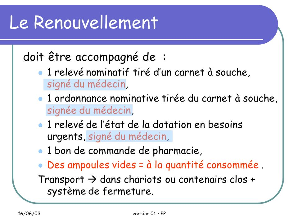 Le Renouvellement doit être accompagné de :