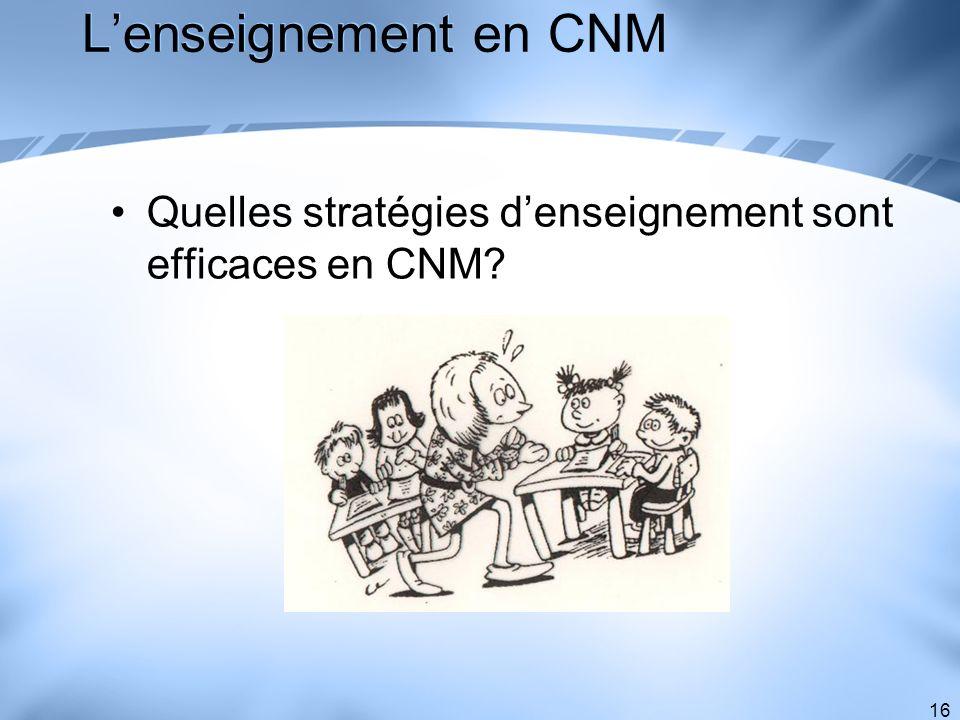 L'enseignement en CNM Quelles stratégies d'enseignement sont efficaces en CNM