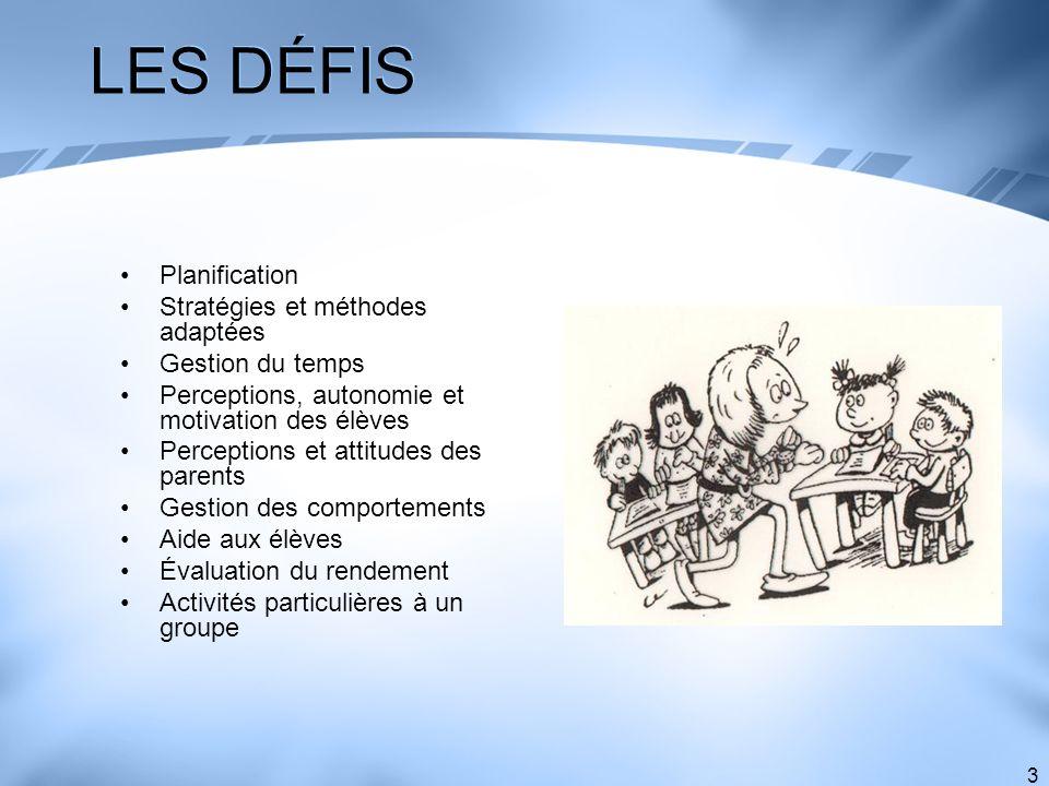 LES DÉFIS Planification Stratégies et méthodes adaptées