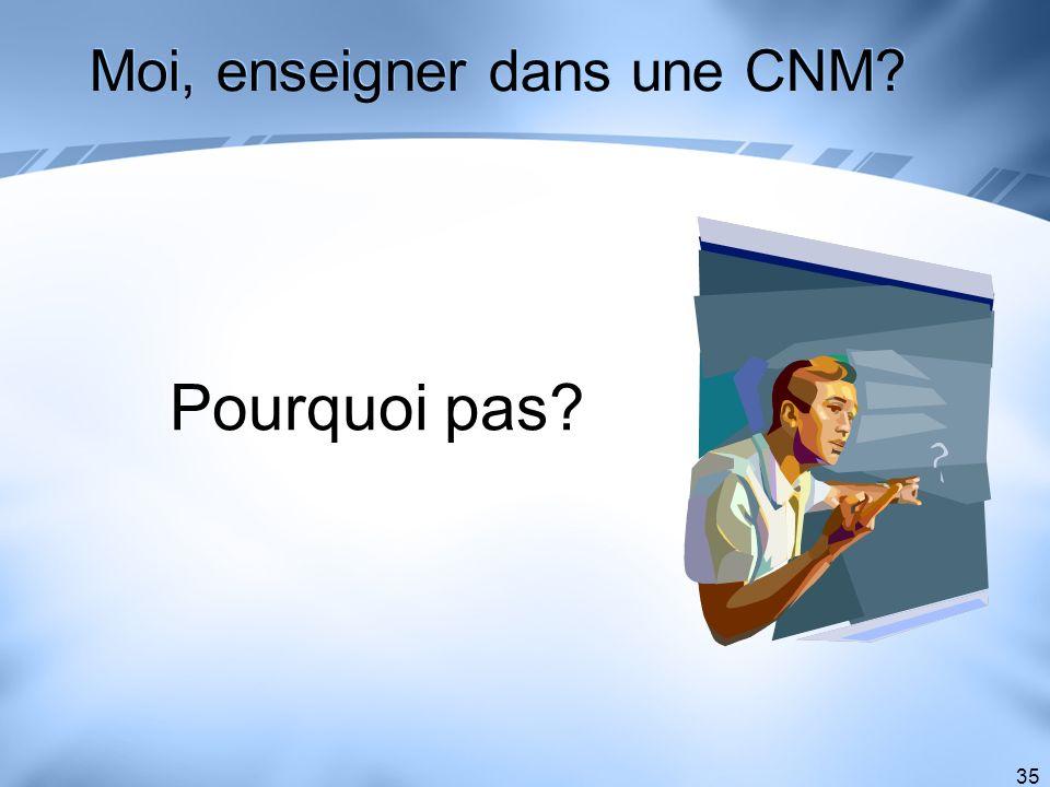 Moi, enseigner dans une CNM